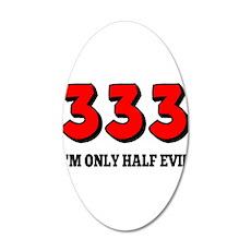 333 Half Evil 20x12 Oval Wall Decal