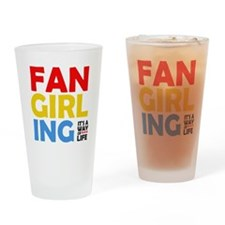 Fangirling: It's A Way Of Life Drinking Glass