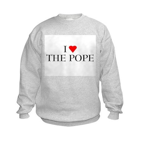 I LOVE THE POPE SHIRT T-SHIRT Kids Sweatshirt
