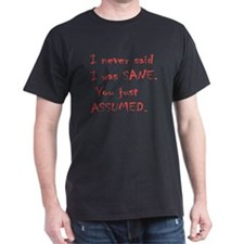 Never said I was sane T-Shirt