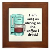 STRONG AS MY COFFEE.. Framed Tile