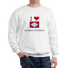 I Love EUREKA SPRINGS Arkansas Sweatshirt