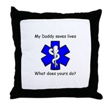 My Daddy saves lives Throw Pillow