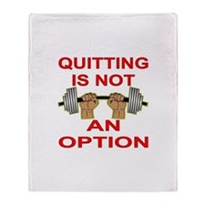 Quitting Not An Option Throw Blanket