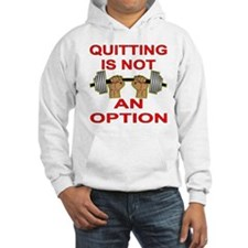 Quitting Not An Option Hoodie