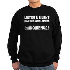 Listen and Silent Sweatshirt