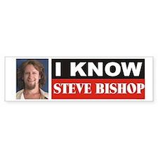 I Know Steve Bishop Bumper Bumper Sticker