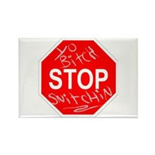 Yo Bitch STOP Snitchin Rectangle Magnet (10 pack)