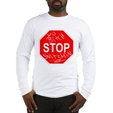Yo Bitch STOP Snitchin Long Sleeve T-Shirt