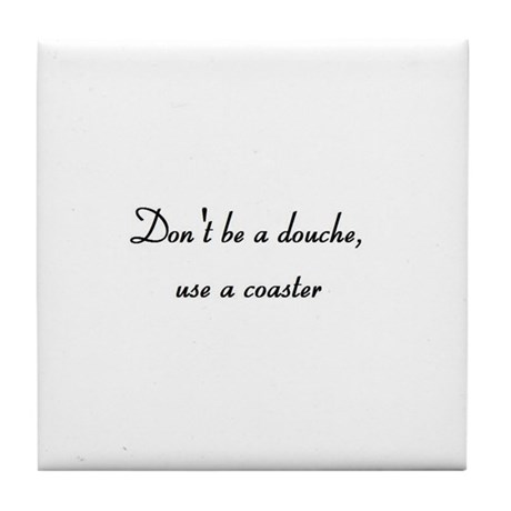 Douchebag Tile Coaster