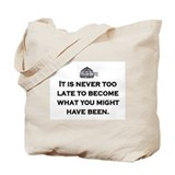 NEVER TOO LATE Tote Bag