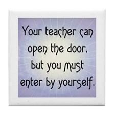 TEACHER OPENS DOOR Tile Coaster