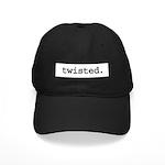 twisted. Black Cap