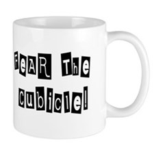 Fear the Cubicle Coffee Mug