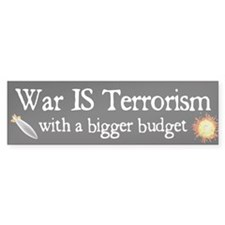 War Is Terrorism Bumper Bumper Sticker