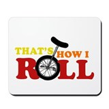 That's How I Roll Mousepad