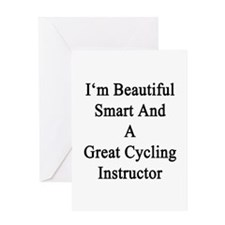 I'm Beautiful Smart And A Great Cycl Greeting Card