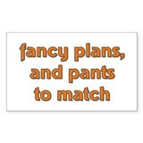 Fancy Plans, and Pants to Mat Sticker (Rectangular