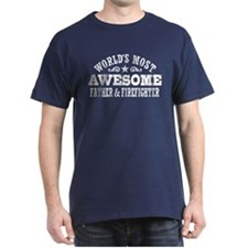 World's Most Awesome Father & Firefighter T-Shirt