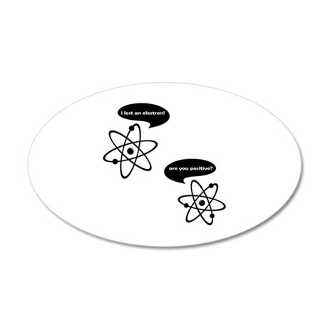 I Lost An Electron! 20x12 Oval Wall Decal