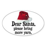 Santa Bring More Yarn Oval Decal