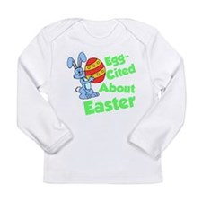 Egg-Cited About Easter Long Sleeve T-Shirt