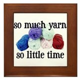 So Much Yarn, So Little Time Framed Tile
