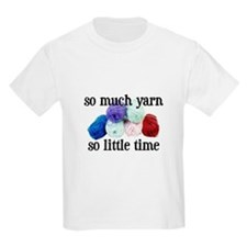 So Much Yarn, So Little Time Kids T-Shirt