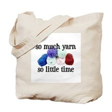 So Much Yarn, So Little Time Tote Bag