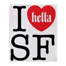 I Hella Love SF Throw Blanket