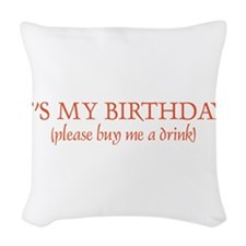 Its my Birthday! Woven Throw Pillow