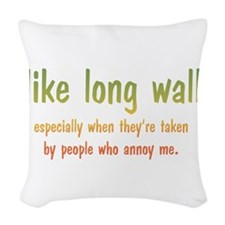 I Like Long Walks Woven Throw Pillow