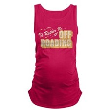 Id Rather Be Off Roading Maternity Tank Top