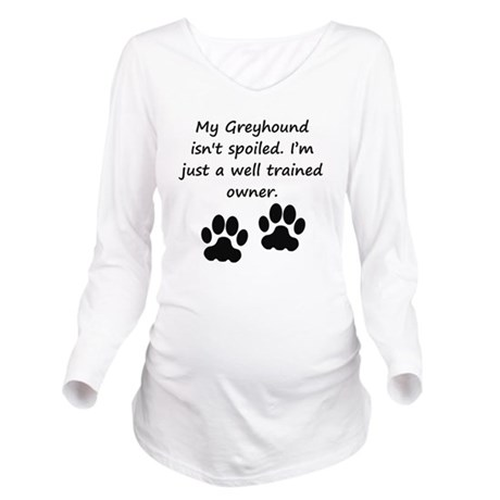 Well Trained Greyhound Owner Long Sleeve Maternity