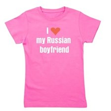 I love my Russian boyfriend Girl's Tee