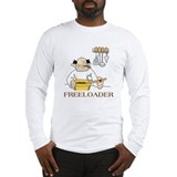 The Freeloader insult shirt Long Sleeve T-Shirt