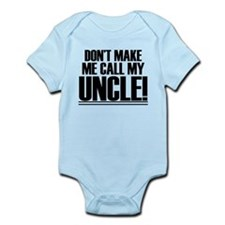 Don't Make Me Call My Uncle Body Suit