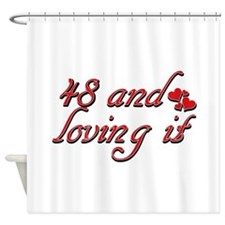 48 and loving it designs Shower Curtain