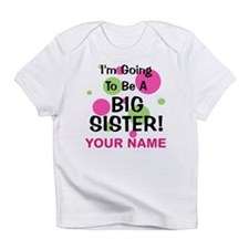 Big Sister - CUSTOMIZE ANY NAME Infant T-Shirt