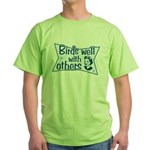 Birds Well With Others Green T-Shirt