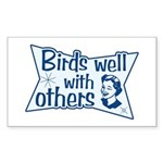 Birds Well With Others Sticker (Rectangle)