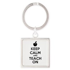 Keep Calm Teach On Square Keychain