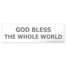 God Bless the Whole World Bumpersticker (plain)