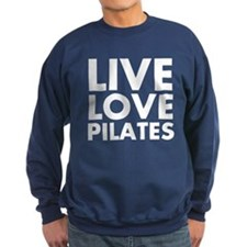 Live Love Pilates Sweatshirt