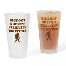 Bigfoot Doesnt Believe In You Drinking Glass