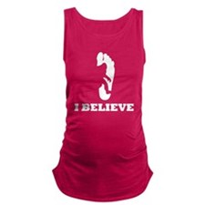 Bigfoot I Believe Maternity Tank Top