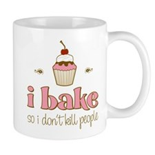 I Bake So I Don't Kill People Small Mugs