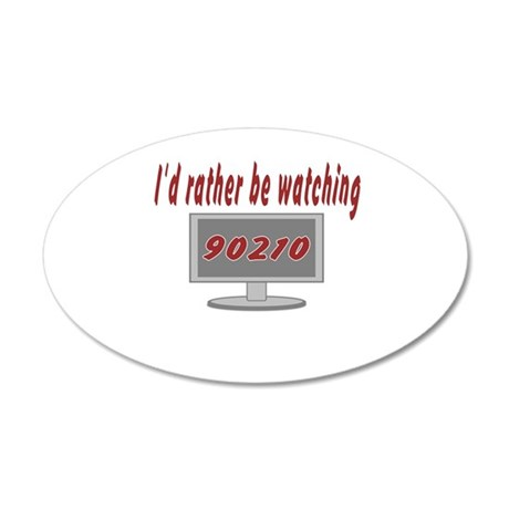 Rather Be Watching 90210 20x12 Oval Wall Decal