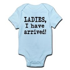 Ladies, I have Arrived! Infant Bodysuit