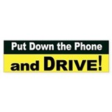 Put Down the Phone &amp; Drive Bumper STickers